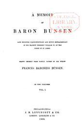 A Memoir of Baron Bunsen: Volume 1