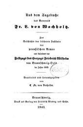 Aus dem Tagebuche des Generals Fr. L. von Wachholtz: zur Geschichte der früheren Zustände der preussischen Armee und besonders des Feldzugs des Herzogs Friedrich Wilhelm von Braunschweig-Oels im Jahre 1809