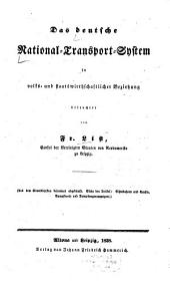 Das deutsche National-Transport-System in volks- und staatswirthschaftlicher Beziehung beleuchtet: (Aus dem Staatslexikon besonders abgedruckt. Siehe den Artikel: Eisenbahnen und Canäle, Dampfboote und Dampfwagentransport)
