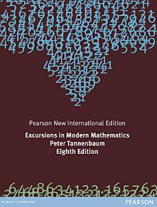 Excursions in Modern Mathematics: Pearson New International Edition