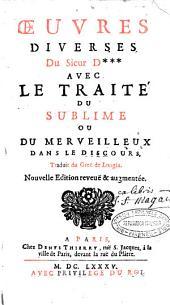 Œuvres diverses du sieur D avec le Traité du sublime ou du merveilleux dans le discours, traduit du grec de Longin