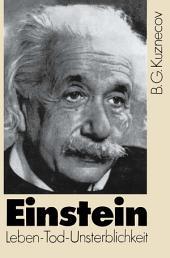Einstein: Leben — Tod — Unsterblichkeit