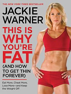 This Is Why You re Fat  And How to Get Thin Forever  Book