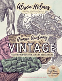 VINTAGE HUMAN ANATOMY Coloring Book for Adults Relaxation Vintage Grayscale Coloring Books PDF