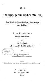 Die nordisch-germanischen Völker, ihre ältesten Heimath-Sitze, Wanderzüge und Zustände