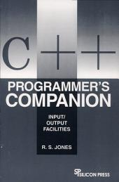 The C++ Programmer's Companion: Input/output Facilities