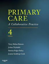 Primary Care - E-Book: A Collaborative Practice, Edition 4