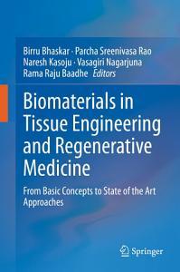 Biomaterials in Tissue Engineering and Regenerative Medicine