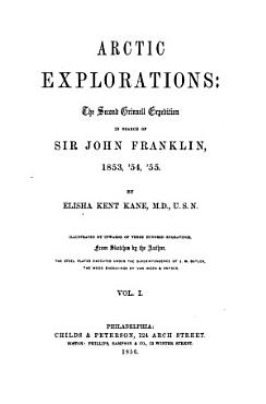 Arctic Explorations  the Second Grinnell Expedition in Search of Sir John Franklin  1853   54   55 PDF