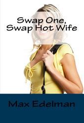Swap One, Swap Hot Wife