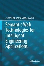 Semantic Web Technologies for Intelligent Engineering Applications