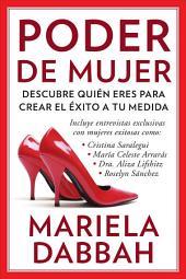 Poder de mujer: Descubre quién eres para crear el éxito a tu medida: (Woman Power: Discover Who You Are to Create Your Own Success)