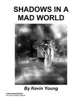 Shadows in a Mad World