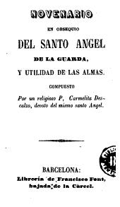 Novenario que en obsequio del Santo Angel de la Guarda y utilidad de las almas