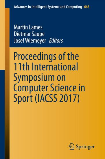 Proceedings of the 11th International Symposium on Computer Science in Sport  IACSS 2017  PDF