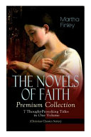 The Novels Of Faith Premium Collection 7 Thought Provoking Titles In One Volume Christian Classics Series