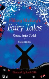 Straw into Gold: A Rumpelstiltskin Retelling by Hilary McKay