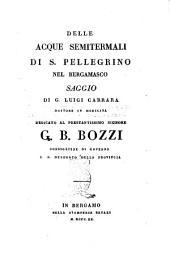 Delle acque semitermali di S. Pellegrino nel bergamasco saggio di G. Luigi Carrara ..