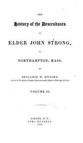 The History of the Descendants of Elder John Strong, of Northampton, Mass: Volume 2