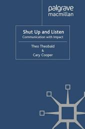 Shut Up and Listen: Communication with Impact