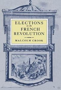 Elections in the French Revolution Book