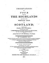 Observations on a Tour Through the Highlands and Part of the Western Isles of Scotland: Particularly Staffa and Icolmkill: to which are Added, a Description of the Falls of the Clyde: of the Country Round Moffat, and an Analysis of Its Mineral Waters, Volume 1
