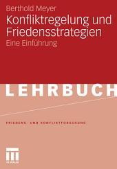 Konfliktregelung und Friedensstrategien: Eine Einführung