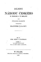Dějiny národu českého w Čechách a w Morawě: dle pu̇wodních pramenů, Svazek 4,Vydání 1