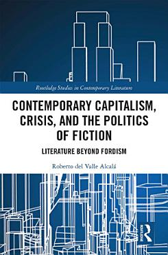 Contemporary Capitalism  Crisis  and the Politics of Fiction PDF