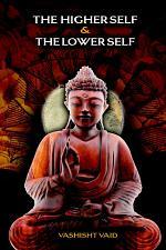 The Higher Self & Lower Self