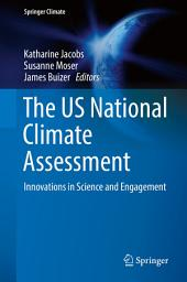 The US National Climate Assessment: Innovations in Science and Engagement