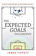 The Expected Goals Philosophy