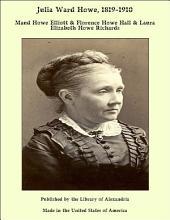 Julia Ward Howe, 1819-1910