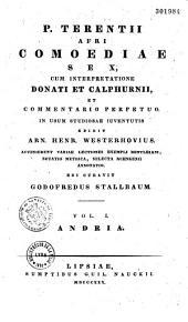 P. Terentii Afri Comoediae Sex. Cum Interpretatione Donati et Calphurnii, Et Commentario Perpetuo