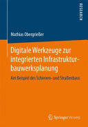 Digitale Werkzeuge zur integrierten Infrastrukturbauwerksplanung PDF