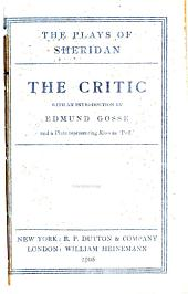 "The critic: with an introduction by Edmund Gosse and a plate representing the King as ""Puff."""