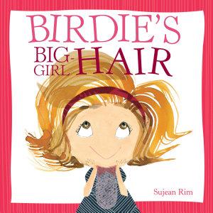 Birdie s Big Girl Hair