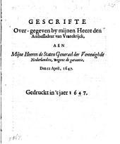 Gescrifte over-gegeven by ... den ambassadeur van Vranckrijck, ..