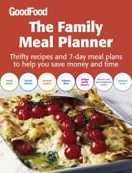 Good Food The Family Meal Planner Book PDF