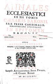 Annales ecclesiastici ex 12. tomis Caesaris Baronii, s.r.e. presb. cardinalis, bibliothecarii apostolici, in epitomen redacti: ... ac brevi auctario ab eo tempore quo Baronius cessavit, usque ad an. 1622. Opera Henrici Spondani ..