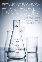 Random: Una novela sobre cómo la ciencia me cambió la vida