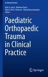 Paediatric Orthopaedic Trauma in Clinical Practice PDF