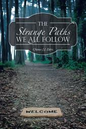 The Strange Paths We All Follow: And Other Sh*T You Will Love to Read About