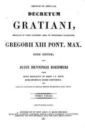 Decretum Gratiani: emendatum et notationibus illustratum Gregorii XIII pont. max. jussu editum ...
