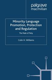 Minority Language Promotion, Protection and Regulation: The Mask of Piety