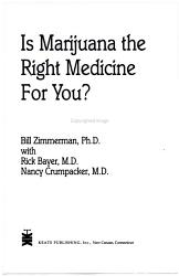 Is Marijuana The Right Medicine For You  Book PDF
