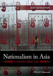 Nationalism in Asia: A History Since 1945