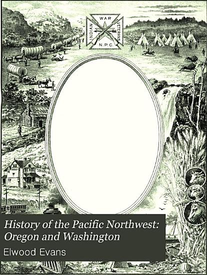 History of the Pacific Northwest  Oregon and Washington PDF