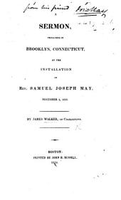 A sermon [on 1 Cor. i. 23] preached ... at the installation of ... S. J. May, November 5, 1823