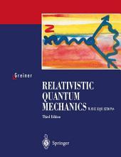 Relativistic Quantum Mechanics. Wave Equations: Edition 3